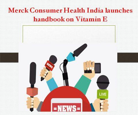 Indian handbook on Vitamin E by Merck Consumer Health India